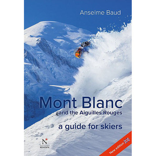 Mont Blanc and the Aiguilles Rouges - A Guide for Skiers