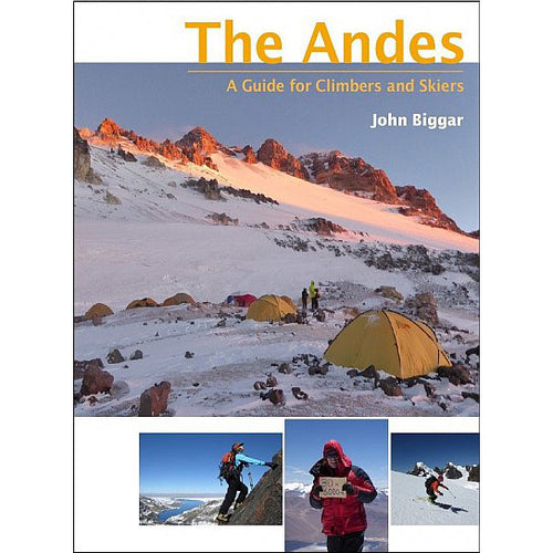 The Andes A Guide for Climbers and Skiers | Backcountry Books