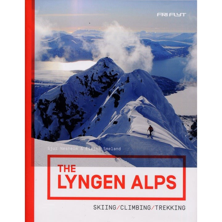 The Lyngen Alps Skiing, Climbing, Trekking