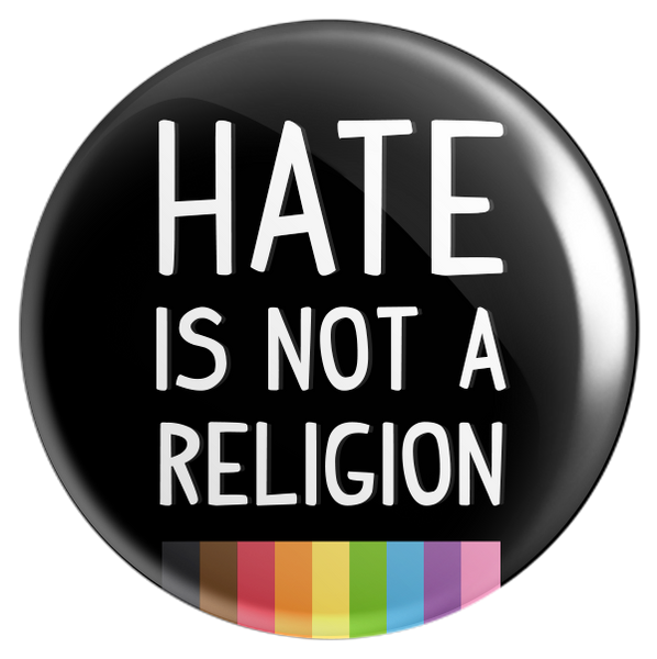 Hate Is Not A Religion Button