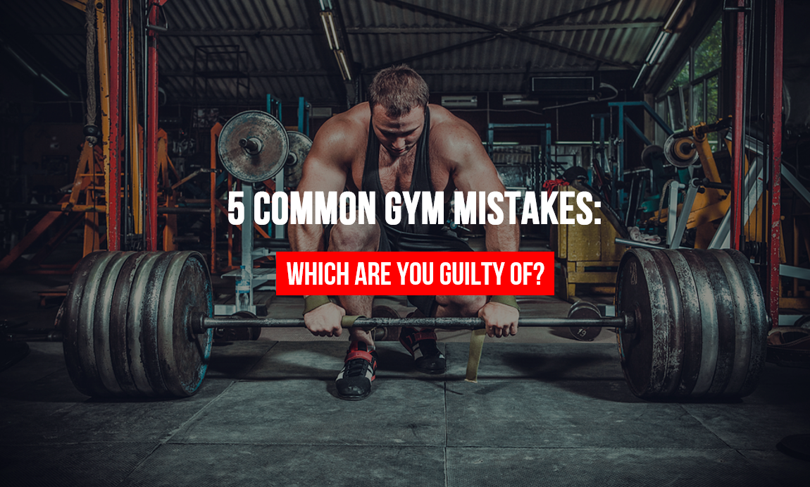 5 Common Gym Mistakes: Which Are You Guilty Of? - Untapped Supplement