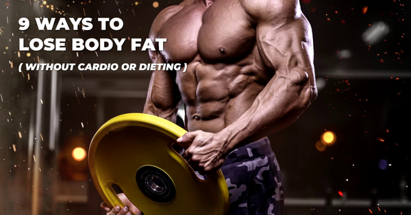 9 Ways to Lose Body Fat