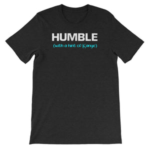 Humble With a Hint of Kanye T-Shirt