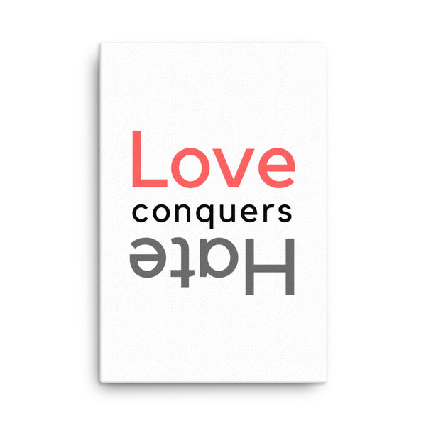 Love Conquers Hate Canvas