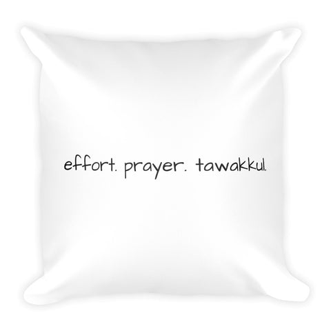 Effort. Prayer. Tawakkul. Square Pillow