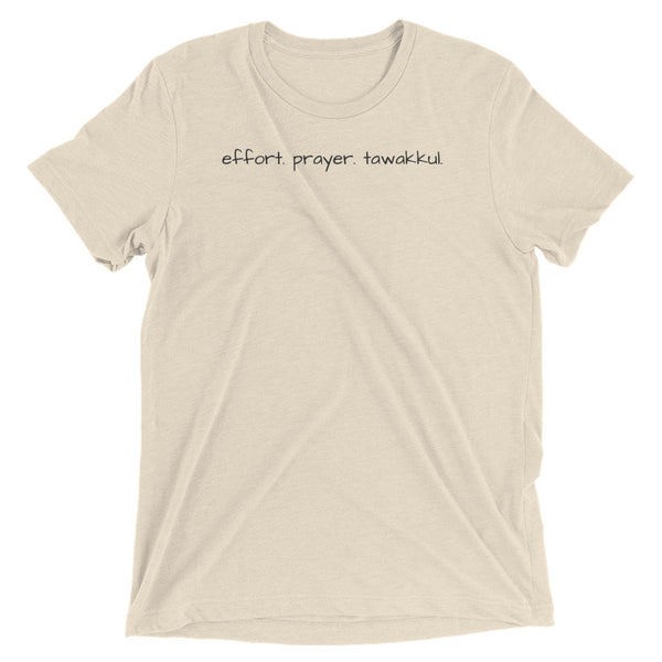 Effort. Prayer. Tawakkul. Triblend Tee