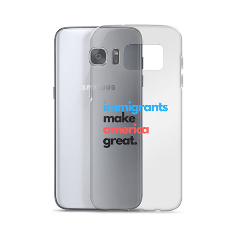 Immigrants Make America Great Samsung Case