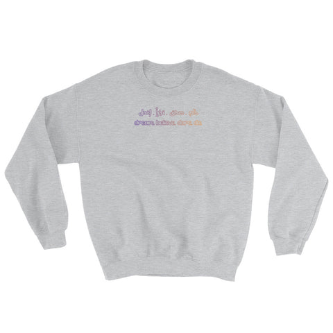 dream. believe. dare. do. Sweatshirt
