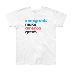 Immigrants Make America Great Youth Tee