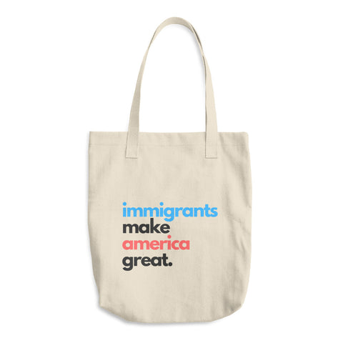 Immigrants Make America Great Cotton Tote Bag