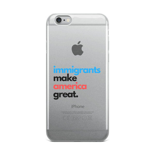 Immigrants Make America Great iPhone Case
