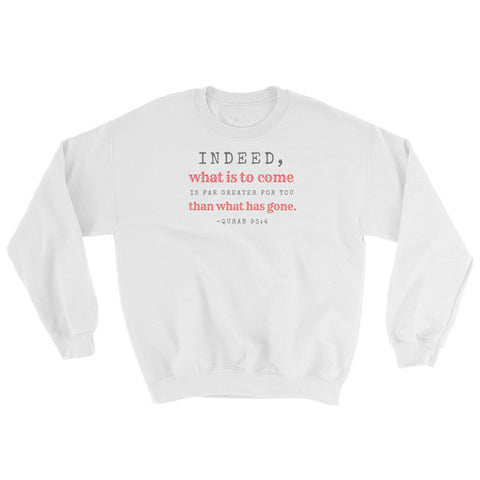 Indeed, What is to come Sweatshirt