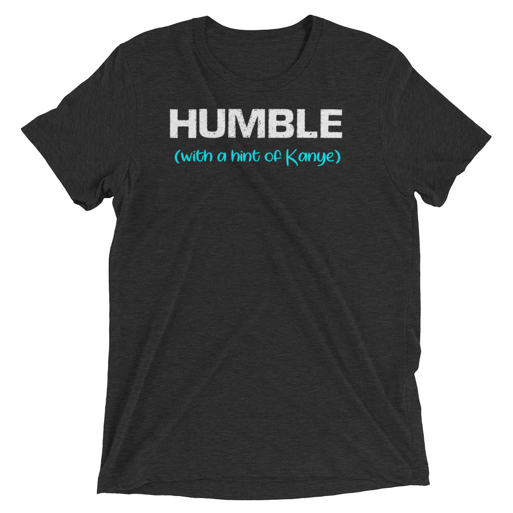 Humble With a Hint of Kanye Triblend Tee