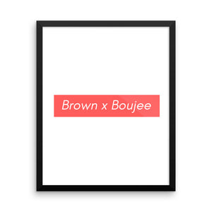 Brown x Boujee Framed Poster
