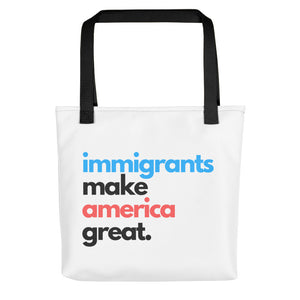 Immigrants Make America Great Tote Bag