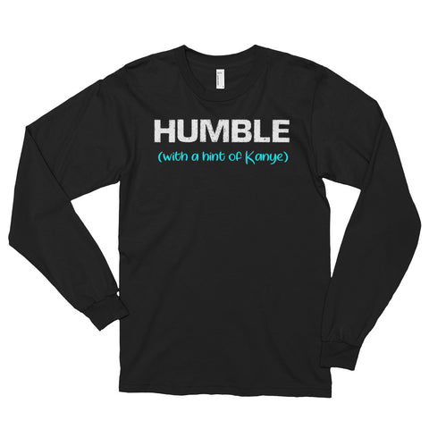 Humble With a Hint of Kanye Long-Sleeve Shirt