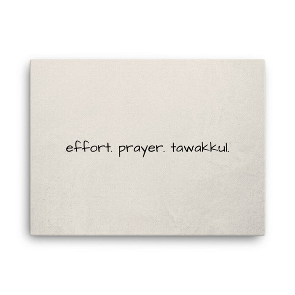 Effort. Prayer. Tawakkul. Canvas