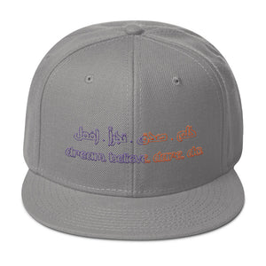dream. believe. dare. do. Snapback