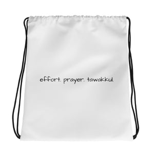 Effort. Prayer. Tawakkul. Drawstring Bag