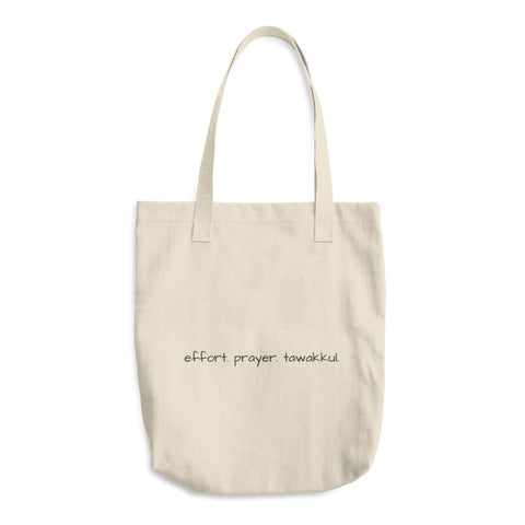 Effort. Prayer. Tawakkul. Cotton Tote Bag