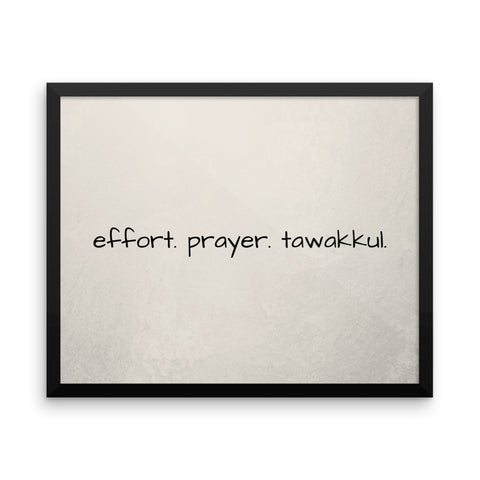 Effort. Prayer. Tawakkul. Framed Poster