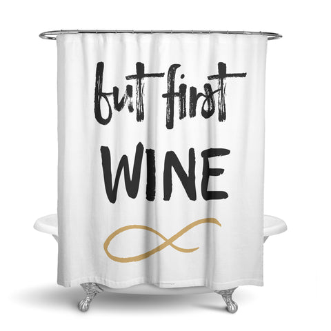 Unique Designer Fabric Shower Curtain With Simple Quote But First Wine