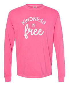 kindness is free, garment washed, long sleeve, mom long sleeve, pink with white print, graphic design, crew neck, unisex, comfort colors
