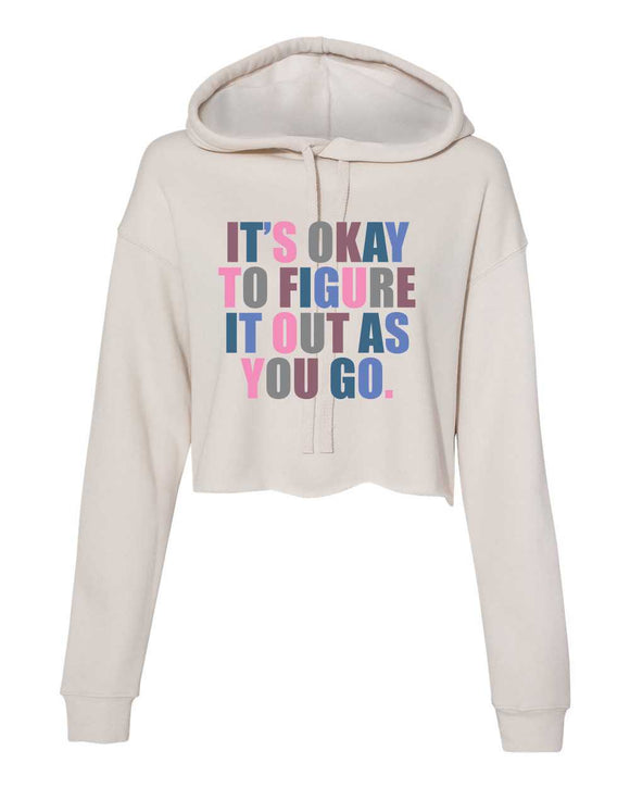 ladies crop hoodie, Bella and Canvas brand, it's ok to figure it out as you go, graphic design, mom hoodie, white with multi-color print