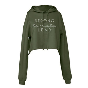 olive, white print, strong, female, lead, crop, hoodie, mom, bella, canvas, graphic design, women, soft