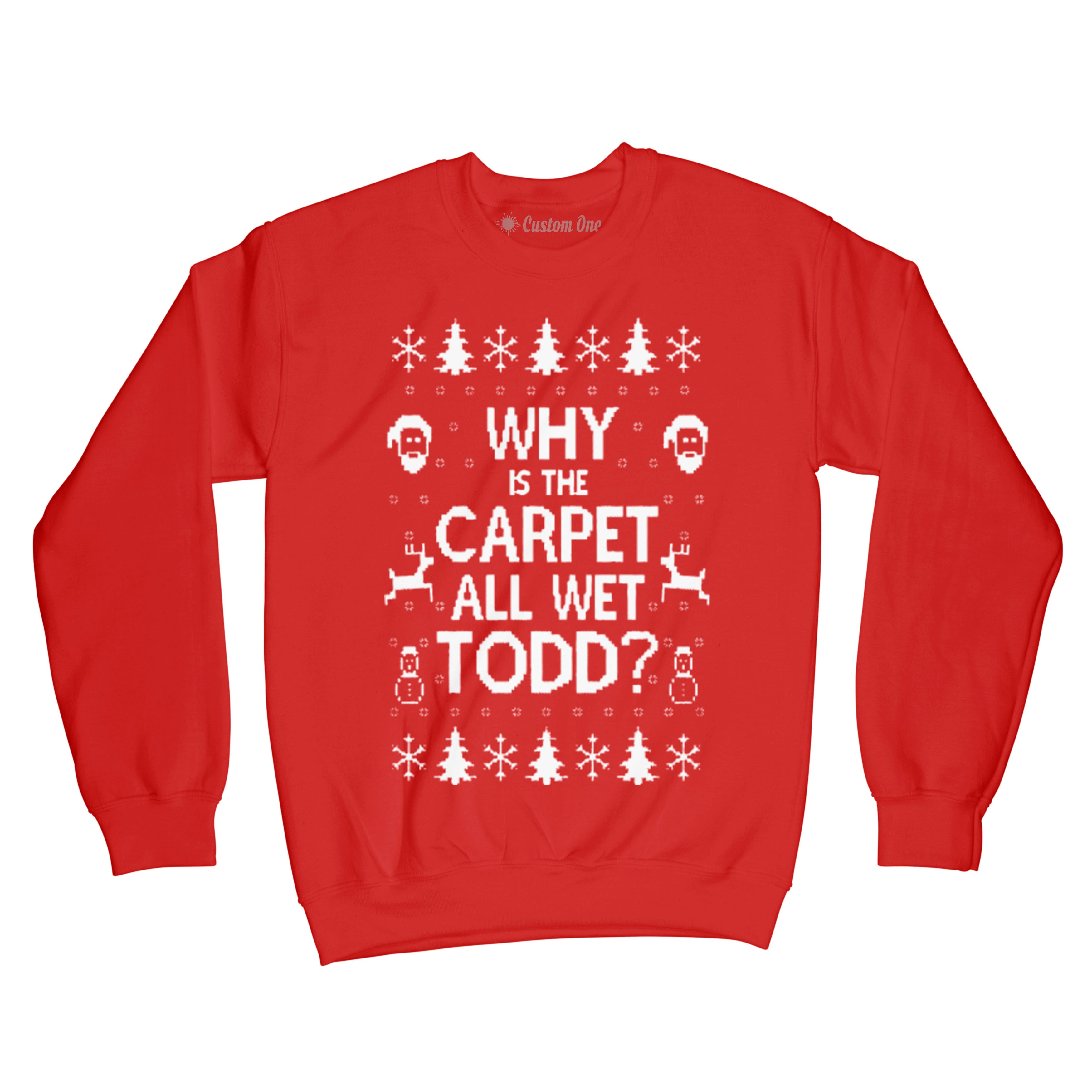 Why is the Carpet All Wet Todd?, Christmas Sweater