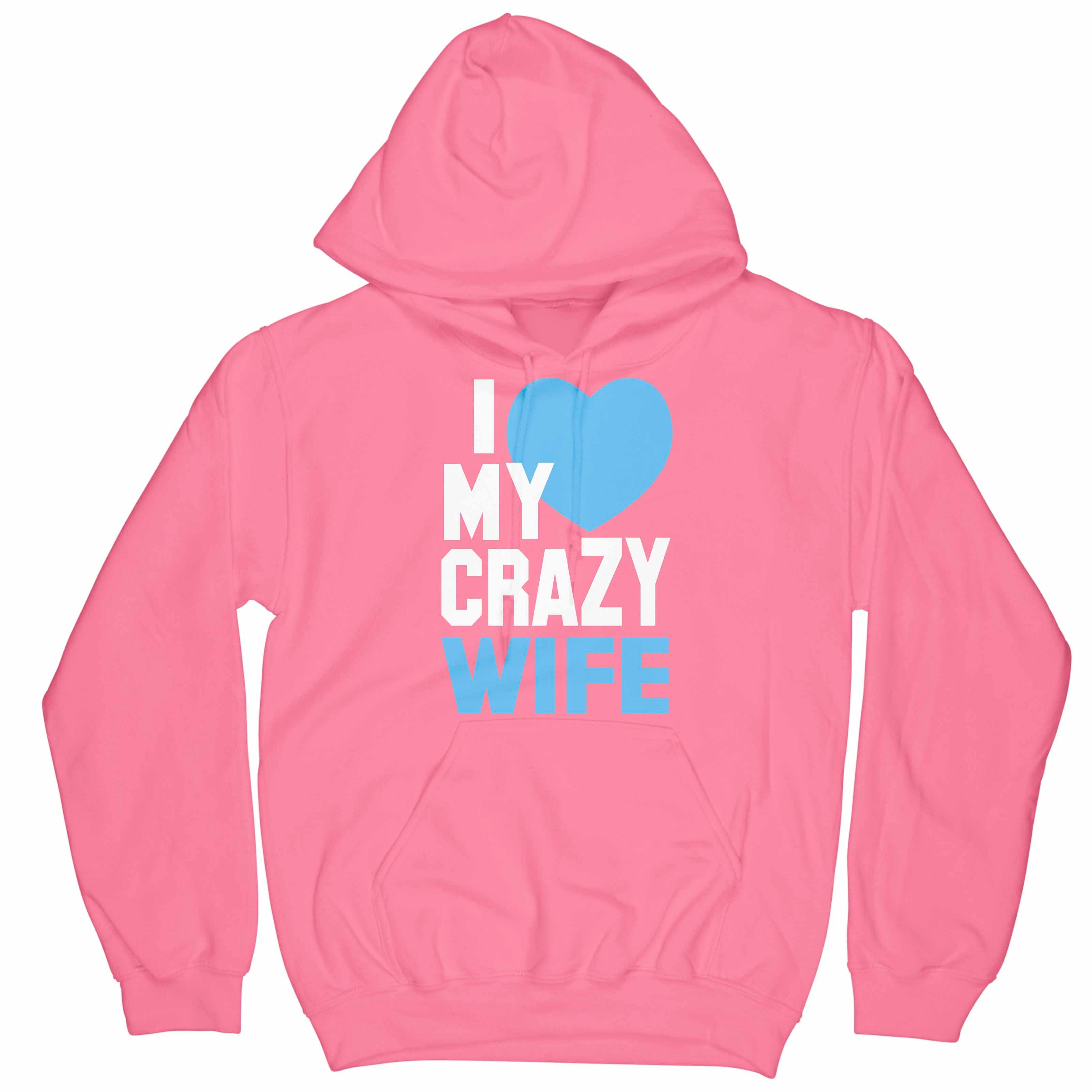 MY CRAZY WIFE Hoodie