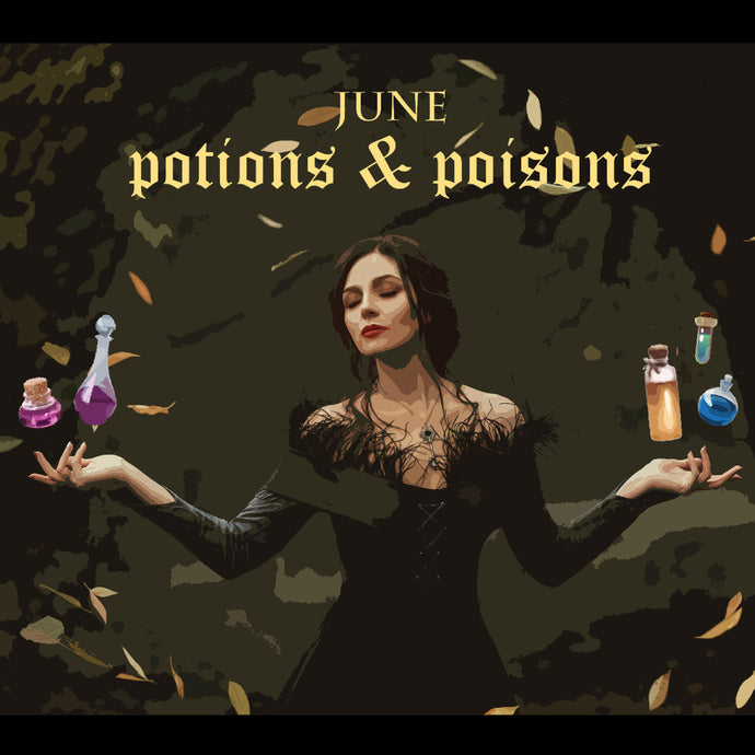 JUNE 2018: Potions & Poisons