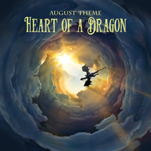 AUGUST 2019: Heart of a Dragon