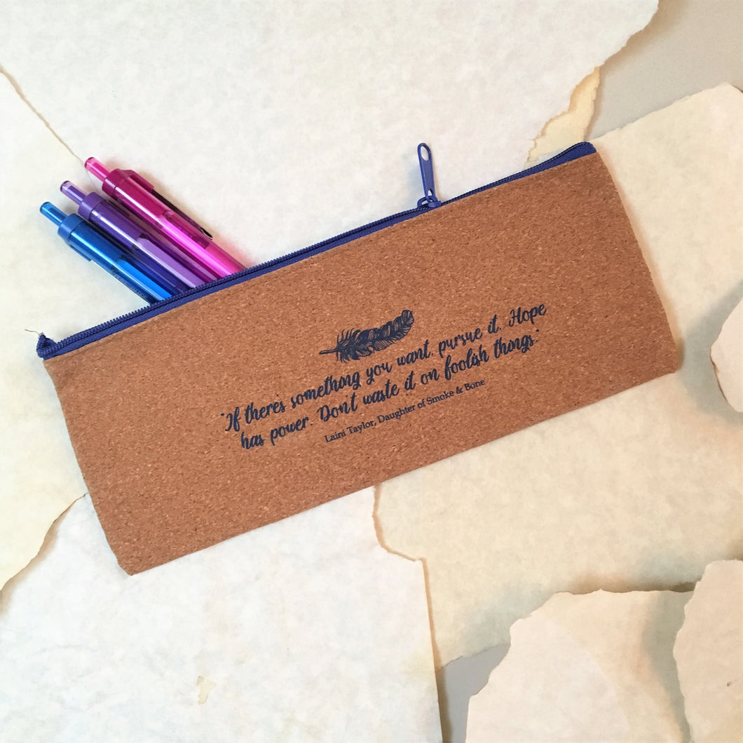 Cork Pencil Pouch with Daughter of Smoke & Bone Quote