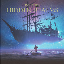 JUNE 2019: HIDDEN REALMS