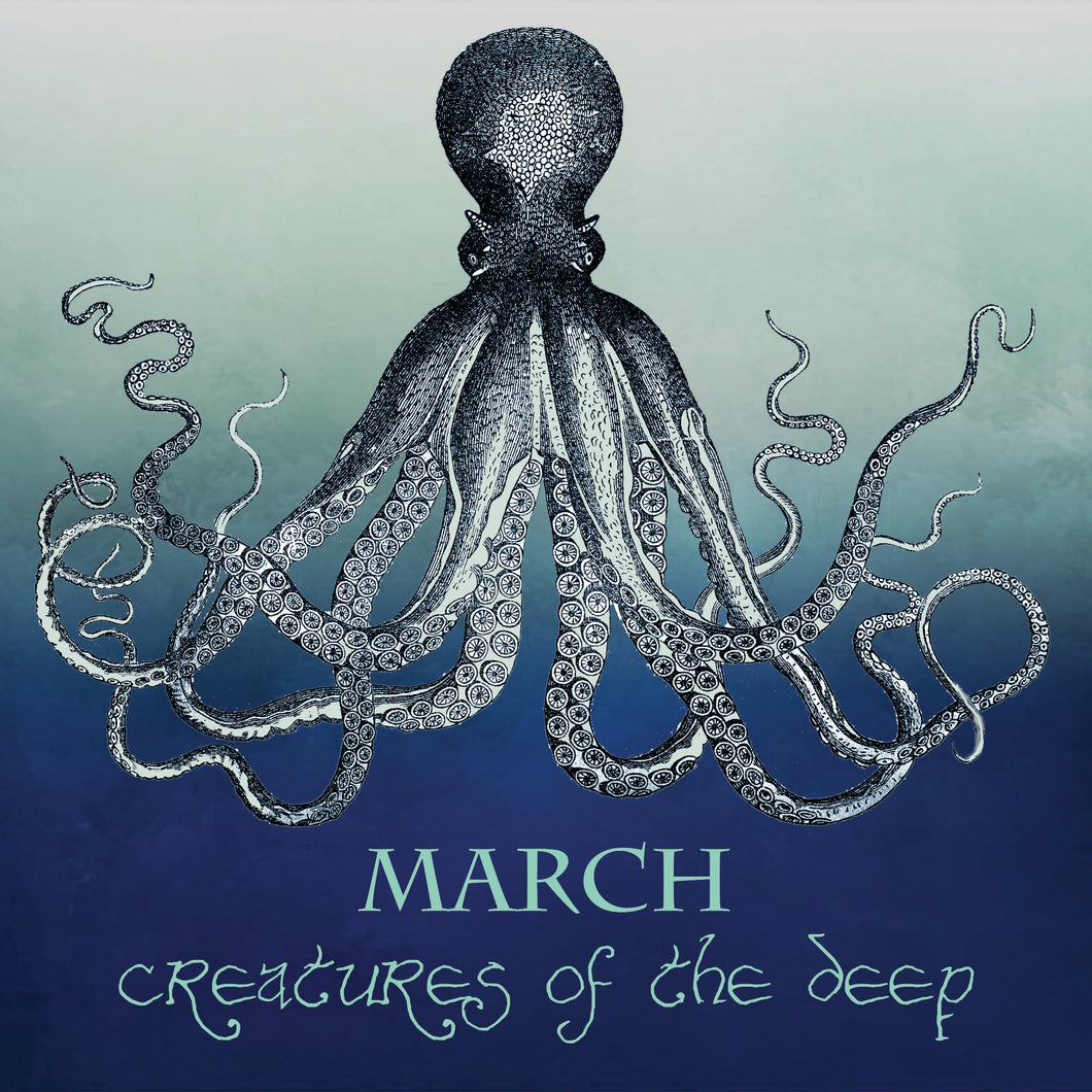 MARCH 2018: Creatures of the Deep
