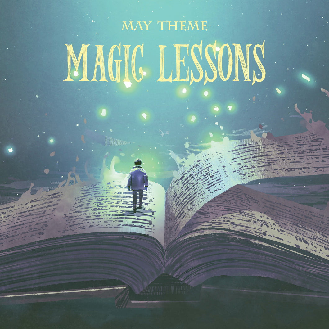 MAY 2019: MAGIC LESSONS