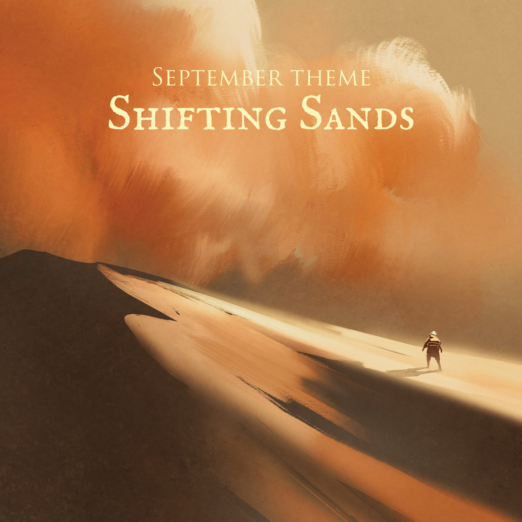SEPTEMBER 2019: Shifting Sands