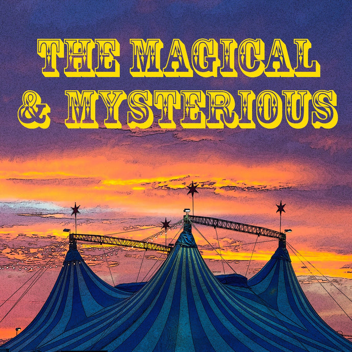 JULY 2017: The Magical & Mysterious