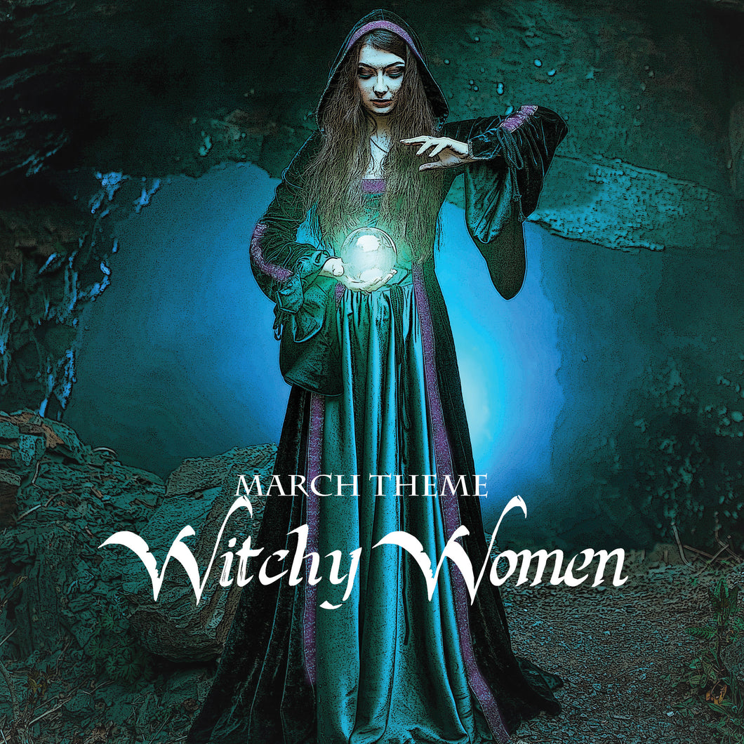MARCH 2019: WITCHY WOMEN