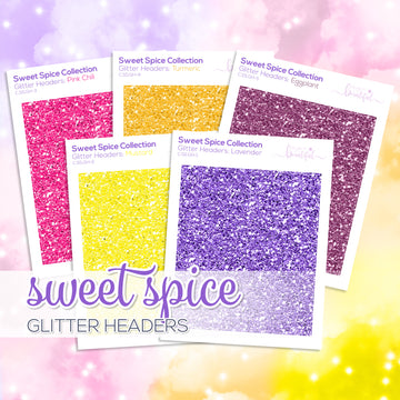 Sweet Spice Collection: Glitter Headers