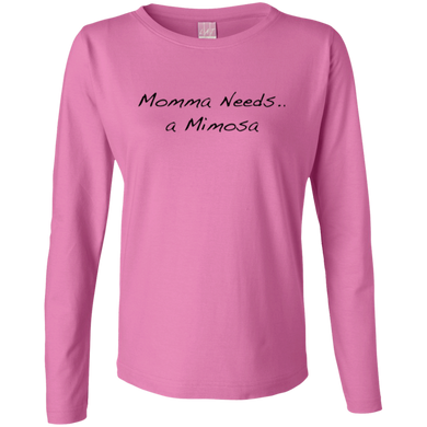 Momma Needs A Mimosa Ladies Long Sleeve Cotton TShirt