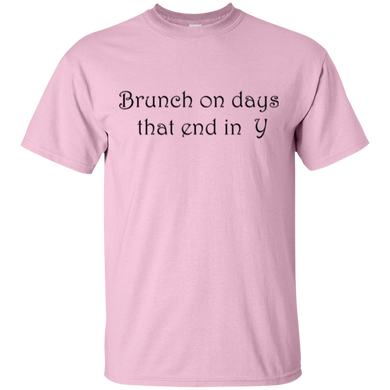 Brunch On Days That End In Y Cotton T-Shirt
