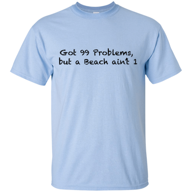 Got 99 Problems Cotton T-Shirt