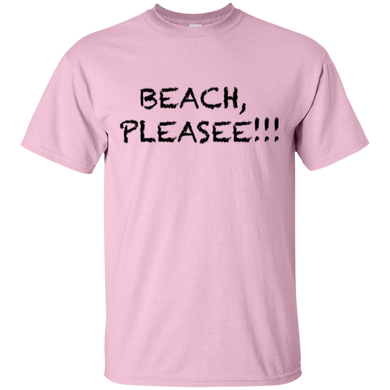 Beach, Pleasee!! Cotton T-Shirt