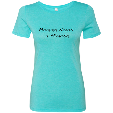 Momma Needs A Mimosa Ladies Triblend T-Shirt