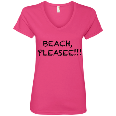 Beach, Pleasee!! Ladies' V-Neck Tee