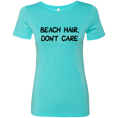 Beach Hair, Don't Care Ladies Triblend T-Shirt