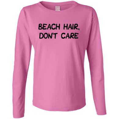 Beach Hair, Don't Care Ladies Long Sleeve Cotton TShirt