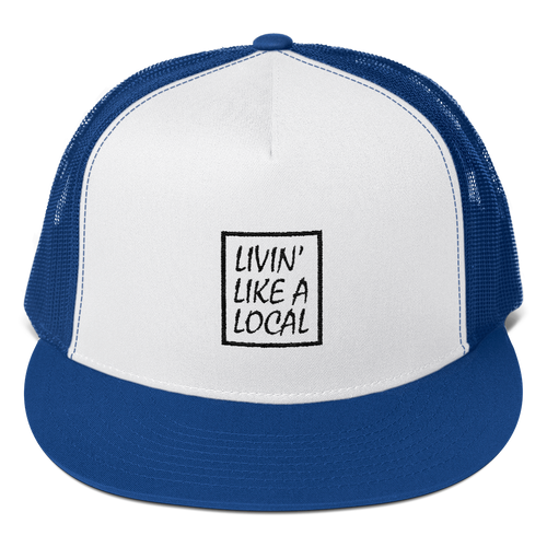Livin' Like A Local Trucker Cap - The Local Life